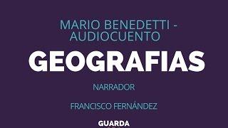 'Geografias'  Mario Benedetti - Audiocuento - Francisco Fernàndez Novelas