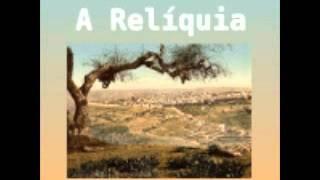 [Audicao Livro] ... A Relíquia [Portugese] em portugues [Audio Book] [portugese] Audiolibri in Portoghese