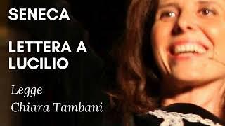 Seneca - Lettera a Lucilio - Legge Chiara Tambani Saggi